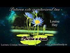 Puterea este in interiorul TAU ! Louise Hay, Audio Books, Youtube, Youtubers