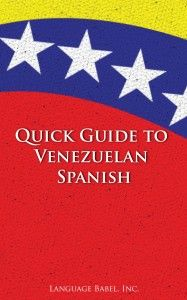 Quick Guide to Venezuelan Spanish: A Book for Learning Spanish Vocabulary from Venezuela #SpanishBooks #SpanishSlang #Venezuela #Spanish via http://www.speakinglatino.com/venezuela-spanish-slang/