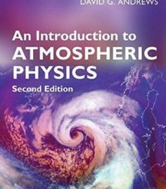 An Introduction To Atmospheric Physics 2nd Edition PDF
