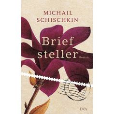 Briefsteller: Roman: Amazon.de: Michail Schischkin.  Love the rich wine coloured magnolia.