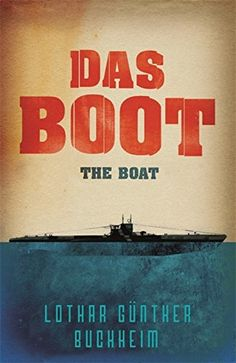 Sky Deutschland And Bavaria Team Up On Big Budget Event Series Reprise Of 'Das Boot' War Novels, Best Novels, Drive In Movie Theater, Blockbuster Film, Adventure Of The Seas, Boat Art, Book Jacket, Love Movie, Book Cover Design