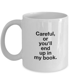 Careful or You. r in my book chapters n chapters hocus locus oooh n neil the charlie chaplin version is best put ur big heads around that lmao 5 stories 5 awesome chapters. nah pretty boring in comparison Funny Coffee Mugs, Coffee Humor, Funny Mugs, Coffee Love, Coffee Cups, Cool Mugs, W 6, Mug Shots, Tea Mugs