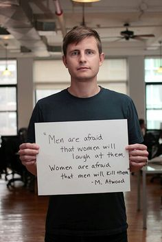 """""""Men are afraid that women will laugh at them. Women are afraid that men will kill them."""" - Margaret Atwood Men are afraid that women will laugh at them. Women are afraid that men will kill them. Feminist Quotes, Feminist Art, Protest Signs, Power To The People, Intersectional Feminism, Patriarchy, Faith In Humanity, Real Man, Mantra"""