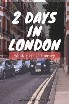 What to see in London for 2 days? My personal itinerary based on most efficient routes!