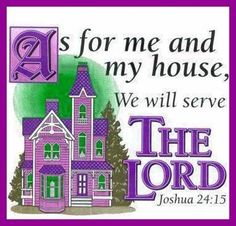 Joshua 24:15 ~ I had a wall plaque like this when my kids were little.