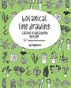 Botanical Line Drawing: Cactus & Succulent Edition: 200 Step-by-Step Illustrations (Volume 2): Peggy Dean: 9780998558530: Amazon.com: Books