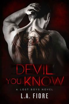... RELEASE BLITZ  GIVEAWAY! ...By Author L.A. Fiore  Title: Devil You Know Series: Lost Boys #1  Author: L.A. Fiore  Genre: Contemporary Romance/Romantic Suspense  Release Date: March 10 2017 BLURB  Damian Tate. One look into his sad green eyes and I was