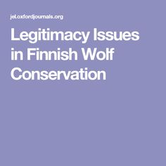 Legitimacy Issues in Finnish Wolf Conservation