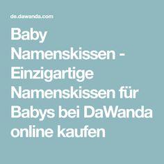 Baby Namenskissen - Einzigartige Namenskissen für Babys bei DaWanda online kaufen