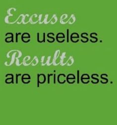 Next time you find yourself making an excuse, remember the RESULTS you'll be missing out on! | via @SparkPeople #quote #motivation