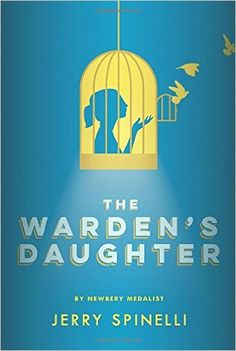 The Warden's Daughter Jerry Spinelli, Author Alfred A Knopf, Fiction, Jan. 3, 2017 Suitable for Ages: 9-12 Themes: Growing up in a prison, Motherless, Grief, Coming of age, Courage Opening: &…