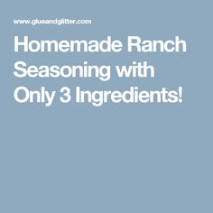 Homemade Ranch Seasoning with Only 3 Ingredients!