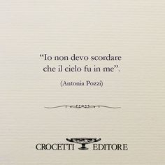 POESIA Crocetti Editore Wise Quotes, Words Quotes, Wise Words, Art Quotes, Inspirational Quotes, Sayings, Poetry Books, Poetry Quotes, Neon Quotes