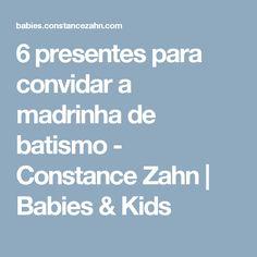 6 presentes para convidar a madrinha de batismo - Constance Zahn | Babies & Kids