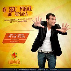 Show de Humor, Hoje 15/02 com Dion Queiroz! Vem pro Iandê :)