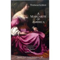 Thomas Lodge - A Margarite of America. Boy meets girl (as the solution to a battle). They fall in love (not really). Then a bloodbath ensues. The end! #exams