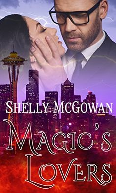 Magic's Lovers by Shelly McGowan