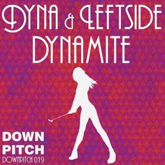 Dyna & Leftside - Dynamite (Original Mix) - http://dirtydutchhouse.com/album/dyna-leftside-dynamite-original-mix/