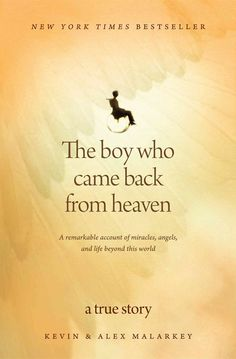 The Boy Who Came Back From Heaven....Boy made entire thing up.  Book now being pulled from shelves.  (This is not shocking to the atheist community.  Heaven is not a logical idea)
