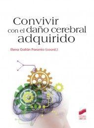 Convivir con el daño cerebral adquirido / Elena Galián Paramio (coord.)