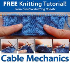 Free Knitting Tutorial from Creative Knitting newsletter:  Knitting Tutorial: Cable Mechanics by Beth Whiteside. Click on the photo to access the tutorial. Sign up for this free newsletter here: www.AnniesEmailUpdates.com.