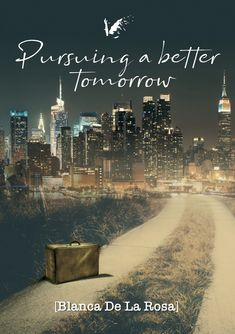 """Read """"Pursuing a better tomorrow"""" by Blanca De La Rosa available from Rakuten Kobo. Although her origins lie in the village of Nocedo del Valle, in the region of Galicia, Blanca De La Rosa was born in Dom. Got Books, Book Club Books, Book Lists, Books To Read, Online Book Club, Books Online, Book Suggestions, Book Recommendations, Great Novels"""