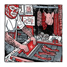 Bacon Silk Screen Printing Poster Gigposters Pig Meat Eater Art Print Mexican Wrestler Tattoos     I NEED this for my house!