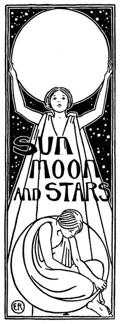 'Sun, moon and stars - pictures and verses for children' by E. Richardson. Published 1899 by John Lane, London & New York.