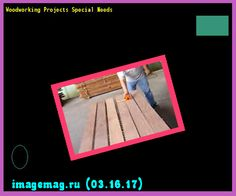 Woodworking Projects Special Needs 200640 - The Best Image Search