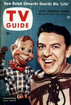 Howdy Doody was on TV from 1947 until fall of 1960 - Buffalo Bob was the host with his 'friend' Howdy Doody. I watched this one on the very little screen we had then. There was a silent clown character on it too  named Clarabell Clown. I had a Howdy Doody marionette doll but I never could make it dance - that took real talent!