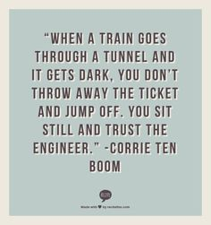 "Must remember!!  This speaks to me... ""when a train goes through a tunnel..."""