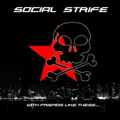 With Friends Like These...   by Social Strife Cd available now on www.socialstriferock.com
