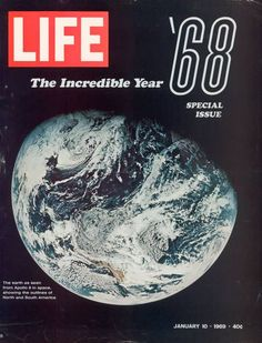 Cover The 1968 Special Issue featuring NASA pic showing Earth from space as seen by the Apollo 8 mission. Look Magazine, Time Magazine, Magazine Covers, Magazine Design, Nasa, Life Cover, Earth From Space, Print Artist, Historical Photos