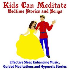 Kids Can Meditate Bedtime Stories and Relaxing Songs Kids...