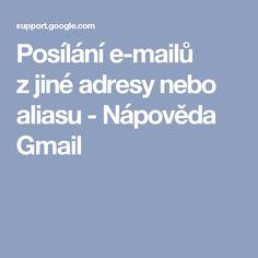 Posílání e-mailů zjiné adresy nebo aliasu - Nápověda Gmail