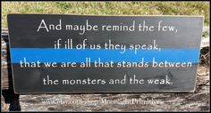 The Monsters And The Weak, Police, Thin Blue Line, Military, LEO, Law Enforcement, Distressed SIgns on Etsy, $40.00