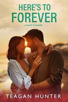 Here's to Forever - Kindle edition by Teagan Hunter. Contemporary Romance Kindle eBooks @ Amazon.com.