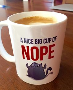 "18$ - Mug the oatmeal ""A Nice Big Cup of NOPE"" - Coffee Mug"