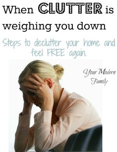 When clutter is weighing you down…  steps to declutter your home.  Day 1- physical clutter causes emotional clutter.   (toys, paperwork, kid's clothes, etc…. too much = stress!)  How to DECLUTTER