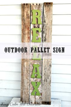 Outdoor Pallet Sign @ Keep Calm and Decorate