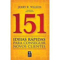 Livro - 151 Ideias Rápidas para Conseguir Novos Clientes