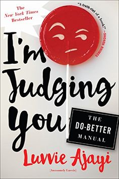 I'm Judging You: The Do-Better Manual Henry Holt Company