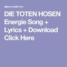 DIE TOTEN HOSEN Energie Song + Lyrics + Download  Click Here