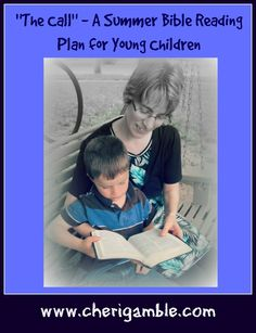 The Call a summer Bible Reading plan for young children ~ also one for older children too!