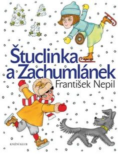 Štuclinka a Zachumlánek - František Nepil Book Publishing, Childrens Books, Family Guy, Comics, Illustration, Fictional Characters, Google Search, Children's Books, Children Books