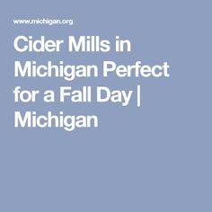 Cider Mills in Michigan Perfect for a Fall Day | Michigan