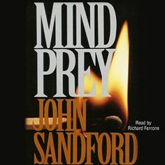 Mind Prey Audiobook - John Sandford's acclaimed Prey novels featuring the brilliant Lucas Davenport have plunged millions of readers into the darkest recesses of the criminal mind. Now Lucas has met his match. His newest nemesis is more intelligent, more deadly, than any he has tracked before: a kidnapper, a violator, and a cruel, wanton killer who knows more about mind games than Lucas himself.