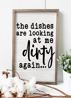 The Dishes Are Looking At Me Dirty Again SignFunny Kitchen Sign Farmhouse Sign Rustic Sign Custom Home Decor Bathtub Sign Wedding Gift Funny Kitchen Signs, Kitchen Humor, Funny Signs, Funny Kitchen Quotes, Sign Quotes, Wall Quotes, Funny Quotes, Humorous Sayings, Home Decor Kitchen