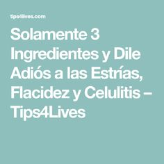 Solamente 3 Ingredientes y Dile Adiós a las Estrías, Flacidez y Celulitis – Tips4Lives Beauty Routines, Facial, Make Up, Health, Hair Styles, Vestidos, Health Remedies, Health Recipes, Girl Advice