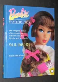 Barbie Doll Fashion: Vol. 2, 1968-1974 (Barbie Doll Fashion): Sarah Sink Eames: 9780891457589: Amazon.com: Books